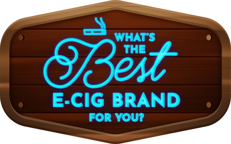 What's the Best E-cig Brand for You