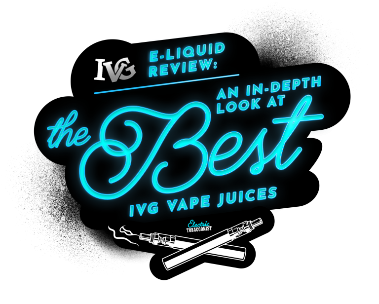 IVG E-Liquid Review- An In-Depth Look at the Best IVG Vape Juices